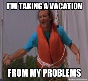 Vacation from your problems