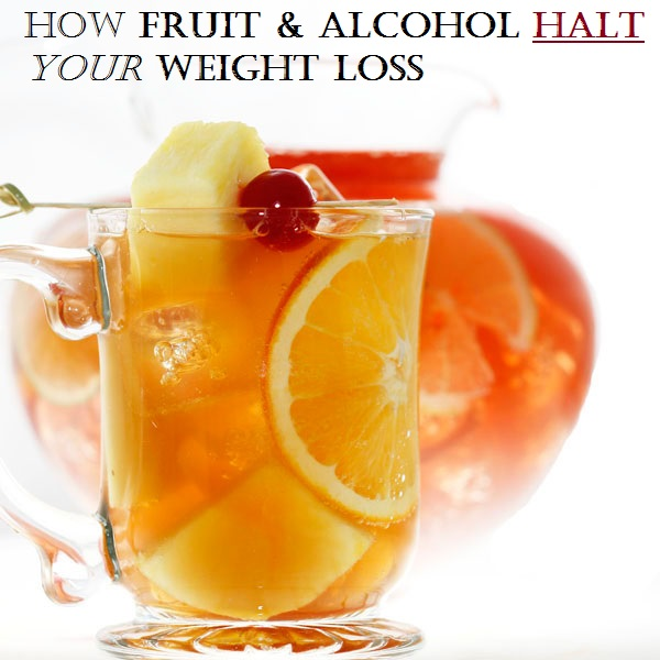 Fruit & Alcohol Halt Weight Loss