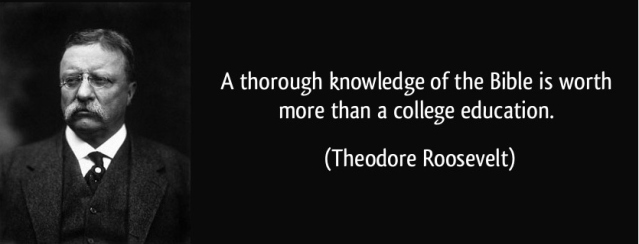 knowledge-of-the-bible-is-worth-more-than-a-college-education-theodore-roosevelt